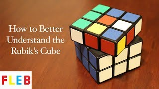 How to Better Understand the Rubik's Cube
