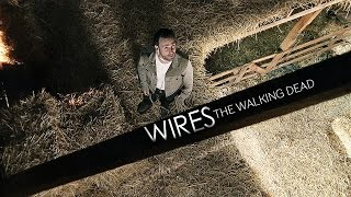The Walking Dead    WIRES
