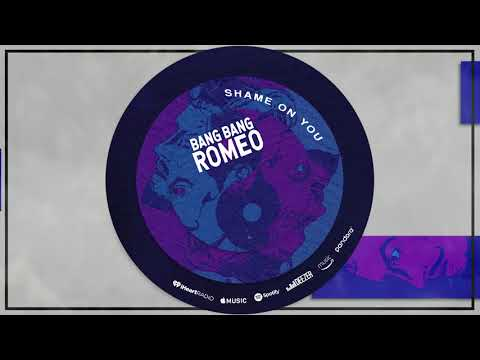 Bang Bang Romeo - Shame On You (Official Audio)