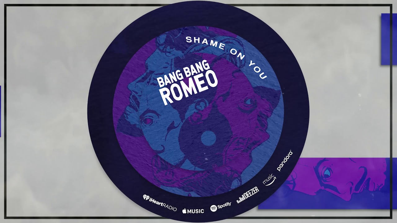 bang-bang-romeo-shame-on-you-official-audio