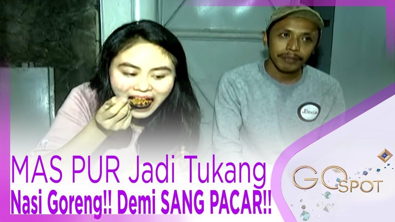 MAS PUR Jadi Tukang Nasi Goreng!! Demi SANG PACAR!! - GOSPOT