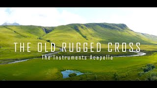 The Old Rugged Cross || The Instruments Acapella