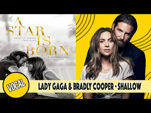 """Lady Gaga & Bradly Cooper - Shallow on """"A Star Is Born"""" - Vocal Version"""