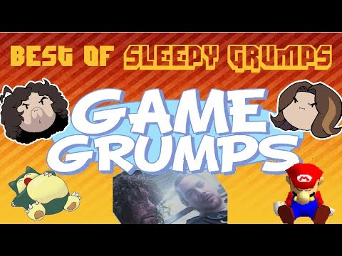 Best of Sleepy Grumps - Game Grumps