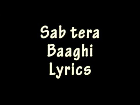 SAB TERA Lyrics Video Song | BAAGHI | Tiger Shroff, Shraddha Kapoor | Armaan Malik |T-Series