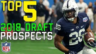 Top 5 Draft Prospects that Will Have an Impact in 2018 | NFL