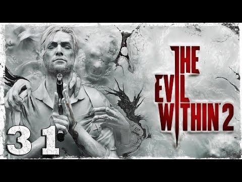 Смотреть прохождение игры The Evil Within 2. #31: Сквозь пламя.