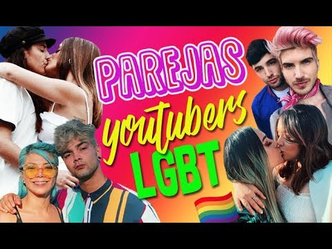 PAREJAS DE YOUTUBERS LGBT :D - 52 Rankings