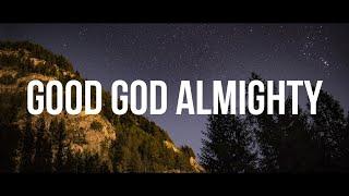 GOOD GOD ALMIGHTY - CROẄDER //(Lyrics)//