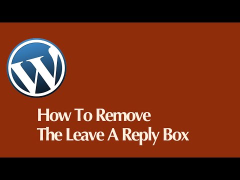 How To Remove The Leave A Reply Box In WordPress