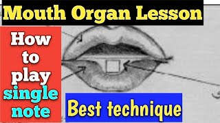 How to Play single note in mouth organ/ playing single note in harmonica/ puckering/ Tongue blocking