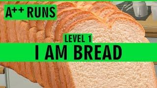 I Am Bread - A++ Level 1 Run! 1080p 60fps