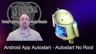 Android App Autostart  - Autostart No Root