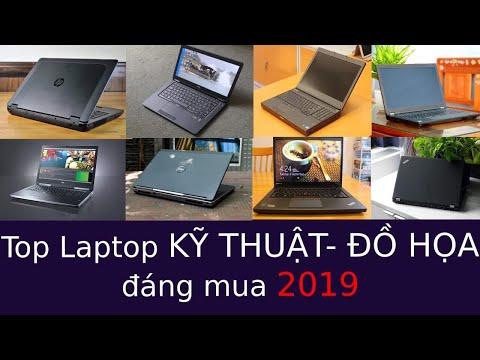 Top Laptop Kĩ Thuật - Đồ Hoạ  Đáng Mua Năm 2019