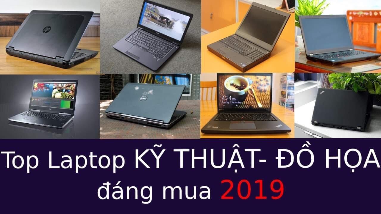 Top Laptop Kĩ Thuật – Đồ Hoạ  Đáng Mua Năm 2019
