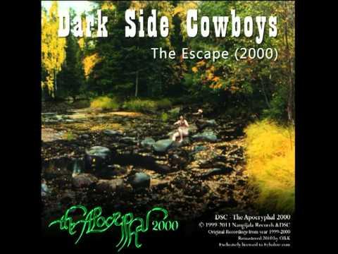 Dark Side Cowboys - The Apocryphal 2000 - The Escape (2000)