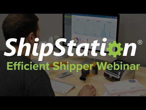 The Efficient Shipper | ShipStation Webinar (August 2016)