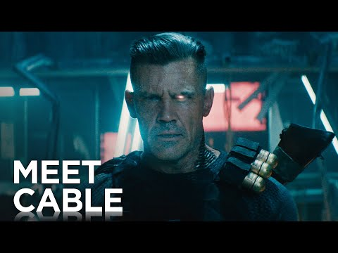 Deadpool 2 'Meet Cable' Trailer