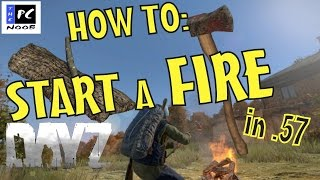 DayZ: Survival Tips - HOW TO: START A FIRE (in .57)
