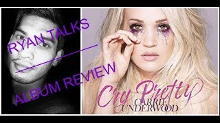 Carrie Underwood Cry Pretty Album - Review