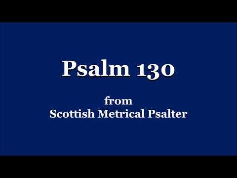 Sing Psalm 130 - Scottish Metrical Psalms