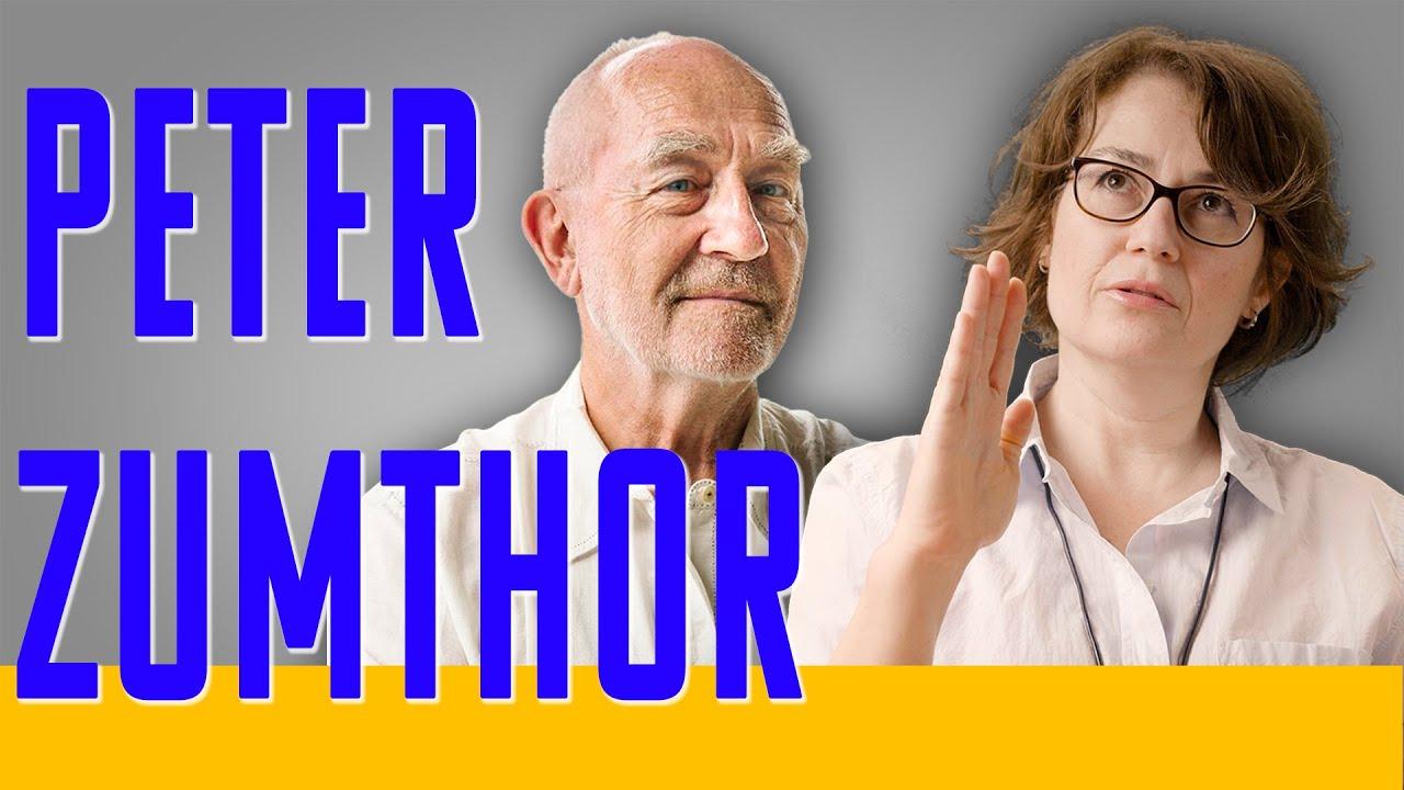 Peter Zumthor - Olmaz Öyle Saçma Mimarlık - Ebru Tabak C. - B02