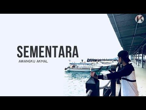 Sementara - Awangku Akmal (Lirik Video) |  Lagu Broken