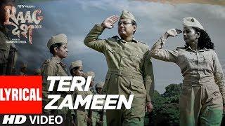 Teri Zameen Lyrical Video | Raag Desh | Kunal Kapoor Amit Sadh Mohit Marwah
