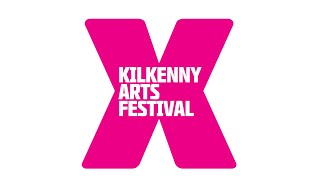 Kilkenny Arts Festival X Showreel