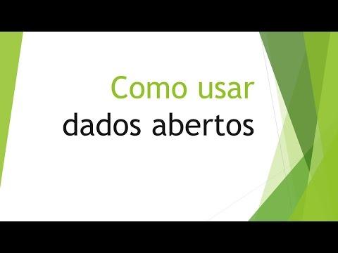 #7 - Como usar dados abertos - exemplo do Portal Brasileiro de Dados Abertos