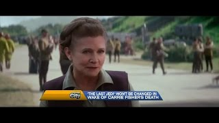 Video: Disney says Carrie Fisher's death won't change plot of 'Star Wars: The Last Jedi'