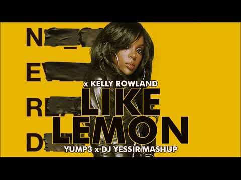 Like Lemon | N.E.R.D. x Kelly Rowland (The Mash Up)