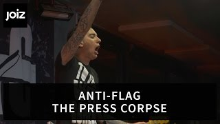 Anti Flag The Press Corpse Live At Joiz