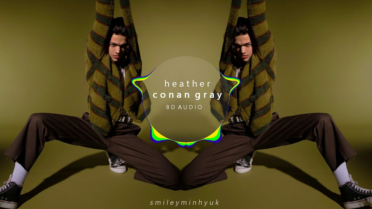 Download Conan Gray - Heather [8D AUDIO]