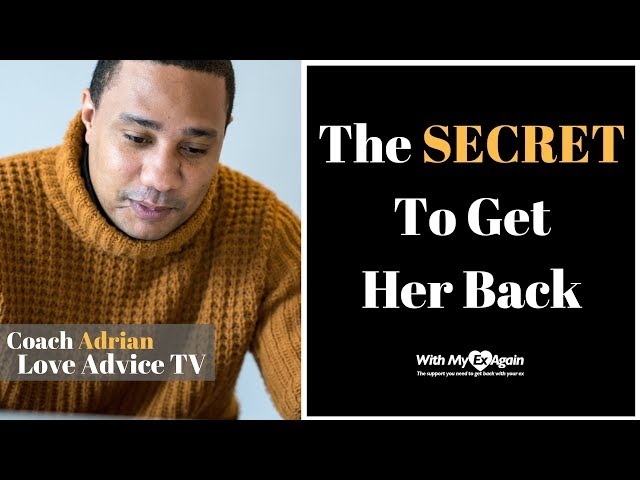 How To Get Your Ex Girlfriend Back | The SECRET To Get Her Back