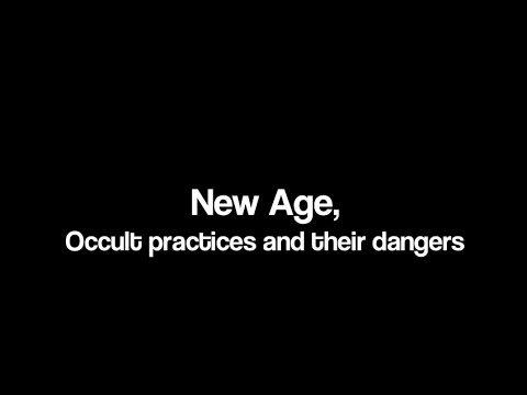 New Age, occult practices and their dangers