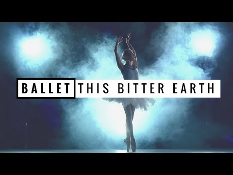 Ballet - This Bitter Earth |HD|