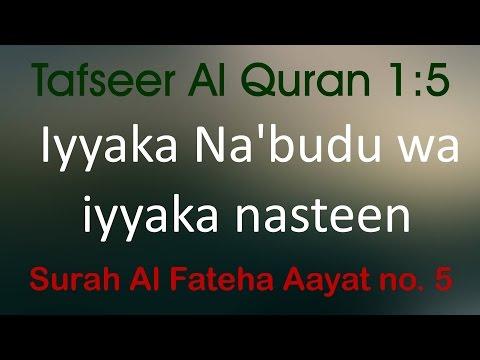 Aayat Iyyaka na'budu wa iyyaka nastaeen ki Tafseer Al Quran 1:5