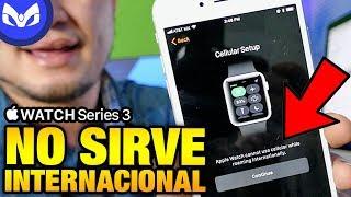 APPLE WATCH SERIES 3 NO SIRVE EN MEXICO