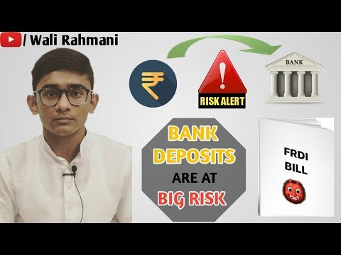 Are your  bank deposits and savings at risk (FRDI Bill) by -Wali Rahmani