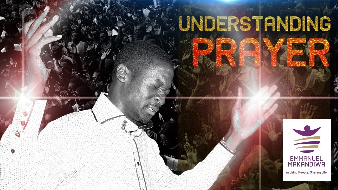 Emmanuel Makandiwa on Understanding Prayer