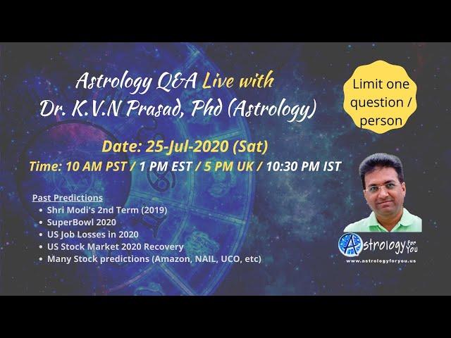 Astrology Q&A Live with  Dr. K.V.N Prasad, Phd (Astrology) on 25-Jul-2020 at 10 AM PST / 1 PM EST