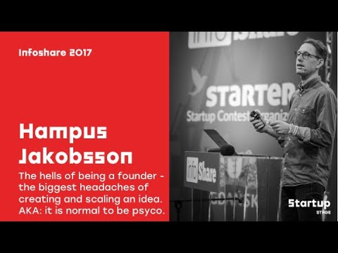 Hampus Jakobsson (Angel Investor): The hells of being a founder ... / infoShare 2017