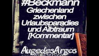 #Beckmann: Griechenland zwischen Urlaubsparadies und Albtraum [Kommentar]