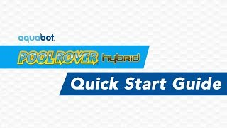 Aquabot Pool Rover Hybrid Quick Start Video Guide