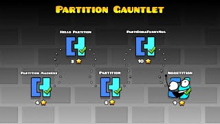 PARTITION GAUNTLET | Geometry Dash (The Lost of Gauntlets of Partition)