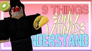9 THINGS ONLY LATINOS UNDERSTAND | IN ROBLOX