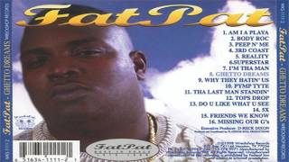 Watch Fat Pat Am I A Playa video