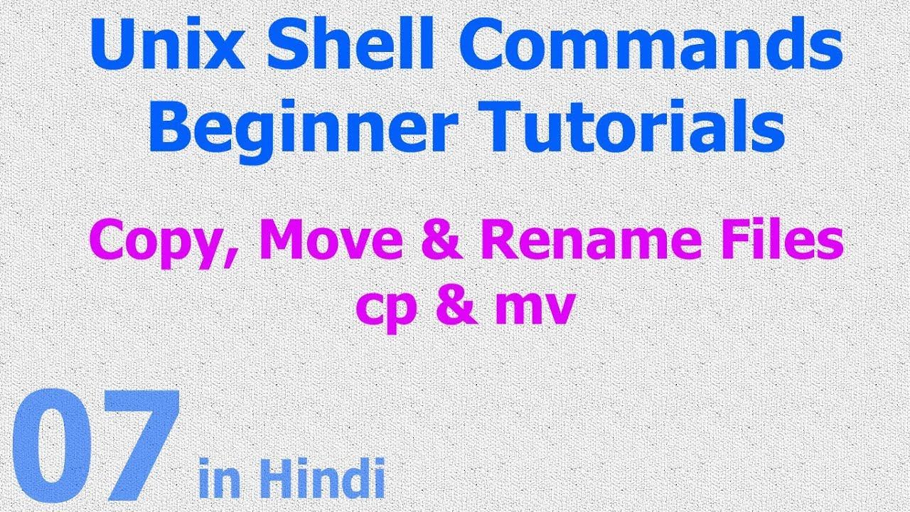 07 - Unix   Linux Shell - Copy   Move   Rename Files - cp   mv script  commands - Hindi