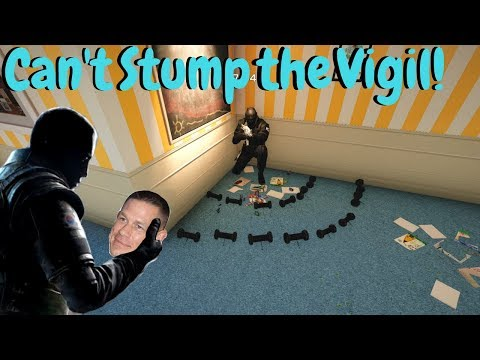 Can't Stump the Vigil - Rainbow Six Siege